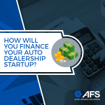 How-Will-You-Finance-Your-Auto-Dealership-Startup-AFS
