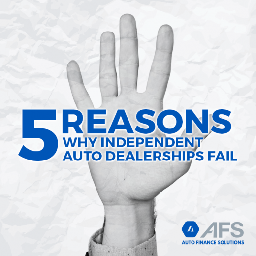 5 Reasons Why Independent Auto Dealerships Fail- AFS
