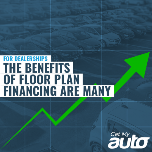 For Dealerships, the Benefits of Floor Plan Financing Are Many-GetMyAuto
