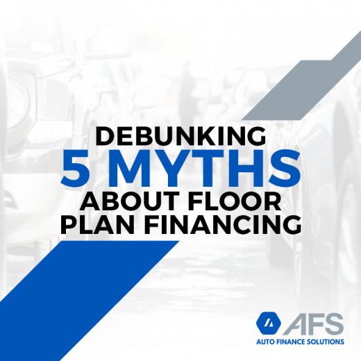 Debunking 5 Myths About Floor Plan Financing-GetMyAuto