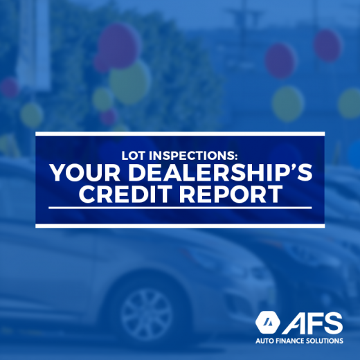 Lot Inspections: Your Dealership's Credit Report- AFS